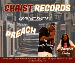 Christ Records - Swagioso Brazy (Feat. Da Gospel Way)