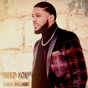 "Jairus Williams' ""Need You"" Single Chart #1"